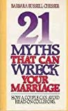 Twenty-One Myths That Can Wreck Your Marriage, Barbara R. Chesser, 0849931614