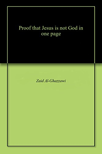 Proof that Jesus is not God in one page (English Edition)