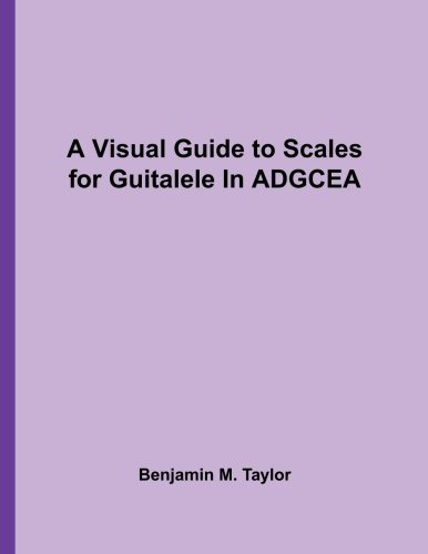 Jazz Scale Chart - A Visual Guide to Scales for Guitalele In ADGCEA: A Reference Text for Classical, Modal, Blues, Jazz and Exotic Scales (Fingerboard Charts for ... Scales on Stringed Instruments) (Volume 34)