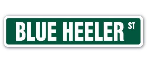 BLUE HEALER Street Sign Australian Cattle Dog working   Indoor/Outdoor   18