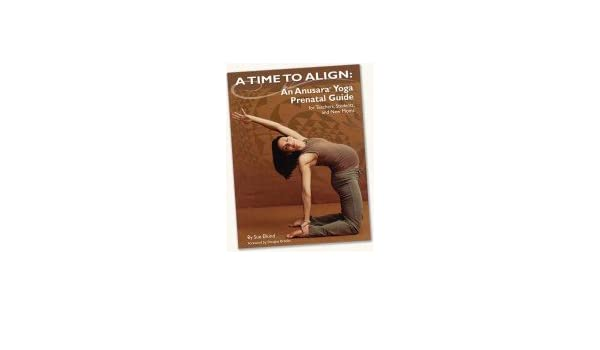 A Time to Align - Anusara Yoga Prenatal Guide for Teachers ...