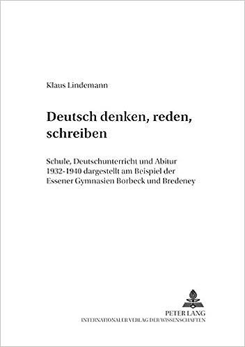 amazoncom deutsch denken reden schreiben schule deutschunterricht und abitur 19321940 dargestellt am beispiel der essener gymnasien borbeck und - Rede Schreiben Beispiel
