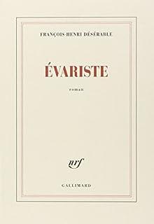 Evariste, roman, Désérable, François-Henri