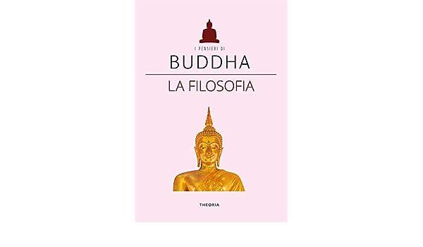 Buddha. La filosofia (Italian Edition) eBook: AA. VV., Mauro ...