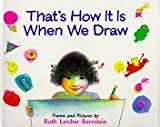 That's How It Is When We Draw, Ruth Lercher Bornstein, 0395825091