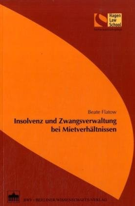 Insolvenz und Zwangsverwaltung bei Mietverhältnissen Broschiert – 2008 Beate Flatow Berliner Wissenschafts-Verlag 3830513003 Privatrecht / BGB
