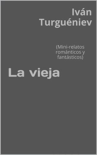 La vieja: (Mini-relatos románticos y fantásticos) (Spanish Edition) by