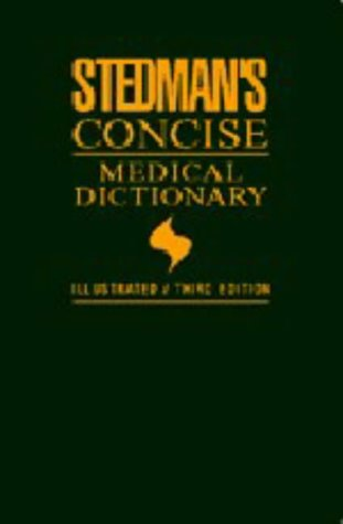 Stedman's Concise Medical Dictionary: Illustrated (Stedman's Medical Dictionary for the Health Professions and Nursing)