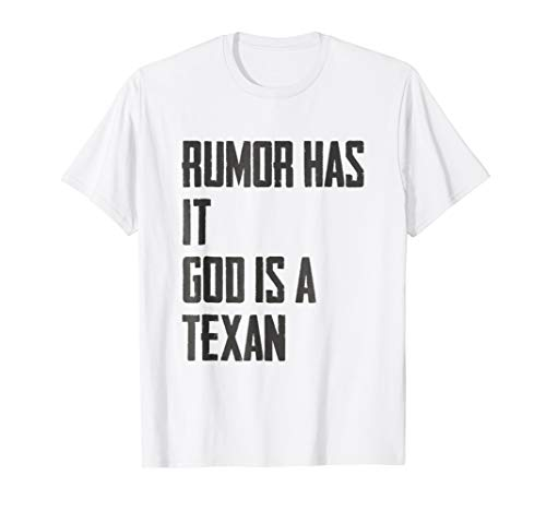 Rumor Has it God is a Texan Funny Texas Gift Tee