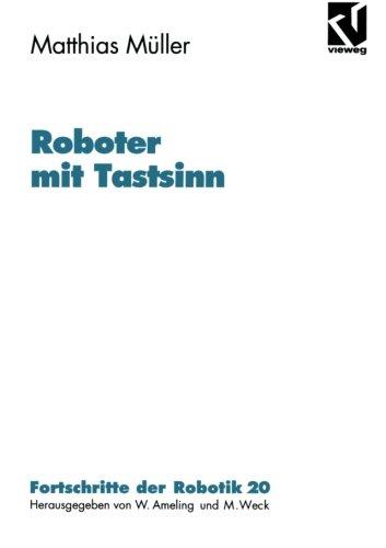 Roboter mit Tastsinn (Fortschritte der Robotik) (German Edition)