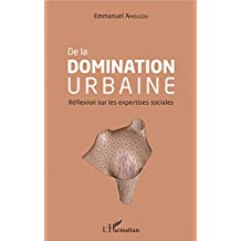 De la domination urbaine (French Edition)