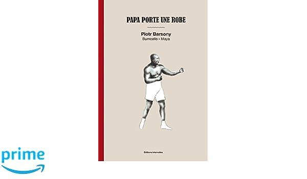 Papa porte une robe (1CD audio): Amazon.es: Piotr Barsony, Bumcello, Maya Barsony: Libros en idiomas extranjeros