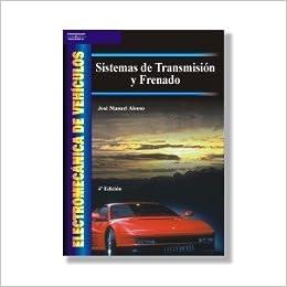 Sistemas De Transmision Y Frenado Electronica De Vehiculos. PRECIO EN DOLARES: JOSE MANUEL ALONSO, 1 TOMO: Amazon.com: Books
