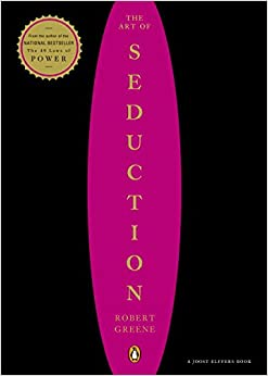 The Art of Seduction: Robert Greene: 9780142001196: Amazon.com: Books