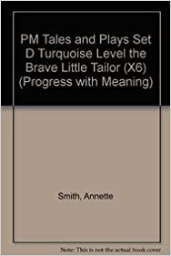 PM Turquoise Set D Tales and Plays The Brave Little Tailor (X6): Turquoise Level (Progress with Meaning)