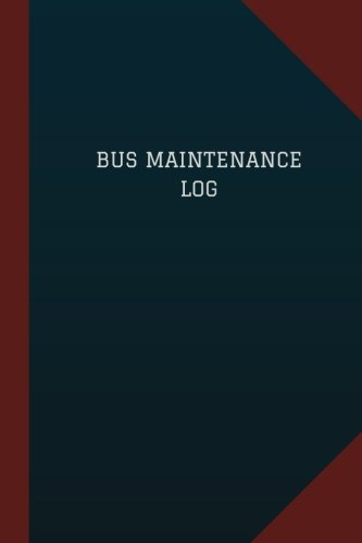 bus-maintenance-log-logbook-journal-124-pages-6-x-9-bus-maintenance-logbook-blue-cover-medium-logbook-record-books
