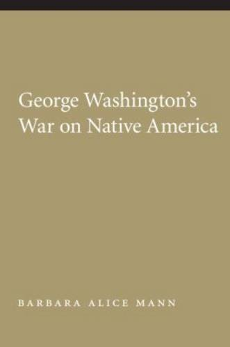 George Washington's War on Native America (Native America: Yesterday and Today (Paperback))