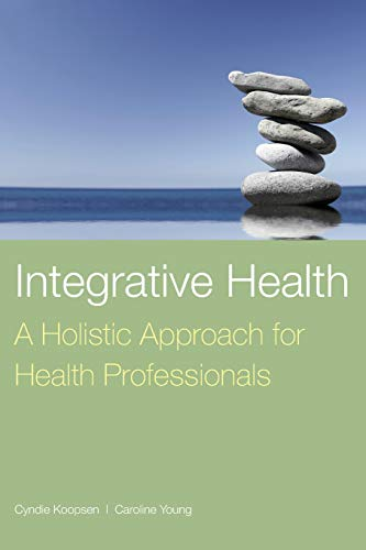 Integrative Health: A Holistic Approach for Health Professionals