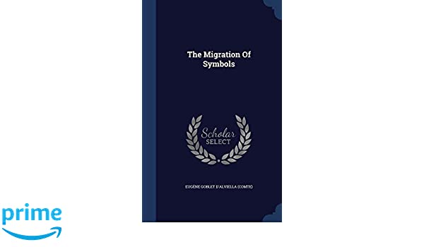 The Migration Of Symbols Eugene Goblet Dalviella Comte