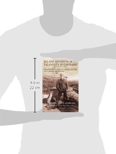 Relatos históricos de un falangista divisionario: Amazon.es: López Andrada, Benito: Libros