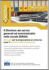 Il direttore dei servizi generali ed amministrativi (DSGA). Manuale per la preparazione al concorso e per lesercizio della professione (Italian) Paperback
