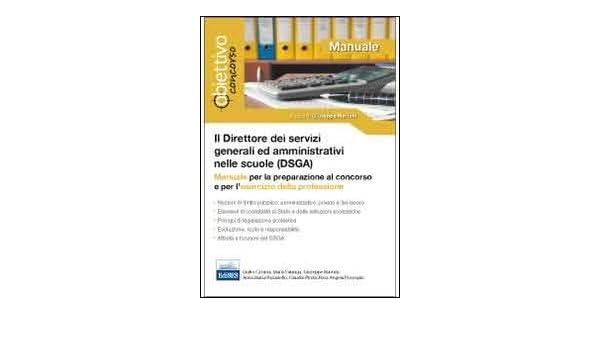 Il direttore dei servizi generali ed amministrativi (DSGA). Manuale per la preparazione al concorso e per lesercizio della professione: 9788865840757: ...