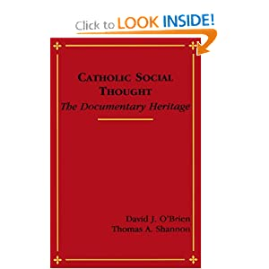 Catholic Social Thought: The Documentary Heritage David J. O'Brien and Thomas A. Shannon