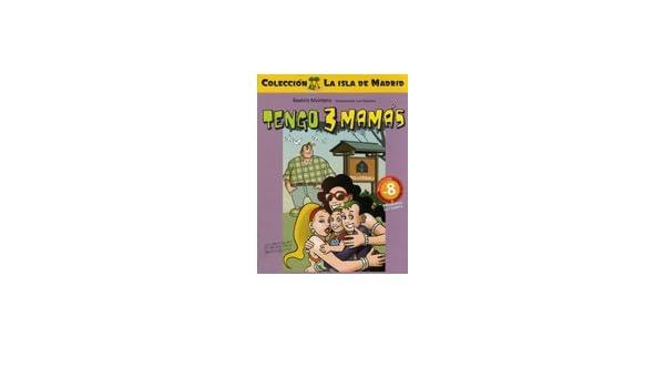 Tengo 3 mamás: Beatriz Montero y Luis Tobalina: 9788496470705: Amazon.com: Books