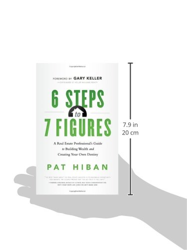 6 Steps to 7 Figures: A Real Estate Professional's Guide to ...