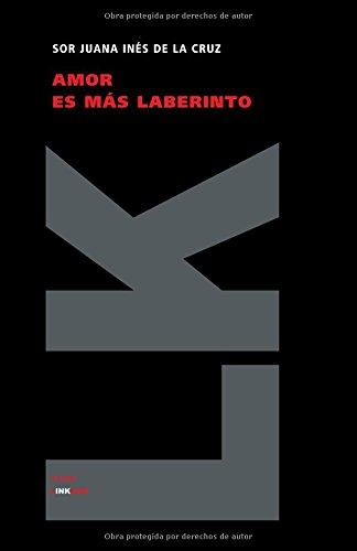 Amor es mas laberinto (Teatro) (Spanish Edition) [Sor Juana Ines de la Cruz] (Tapa Blanda)