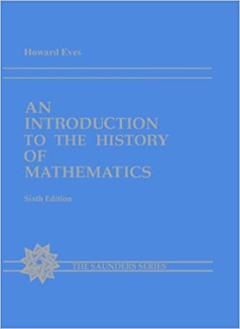 An Introduction to the History of Mathematics (Saunders Series