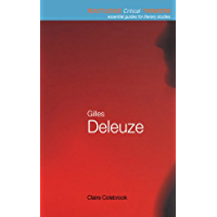Gilles Deleuze: Essential Guides for Literary Studies (Routledge Critical Thinkers)