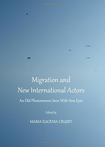 Download Migration and New International Actors: An Old Phenomenon Seen With New Eyes PDF