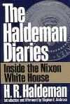 The Haldeman Diaries by H.R. Haldeman