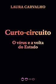 Curto-circuito: O vírus e a volta do Estado (Coleção 2020)