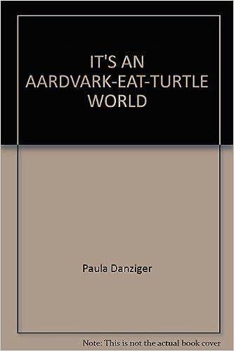 Its An Aardvark Eat Turtle World Paula Danziger 9780440413998