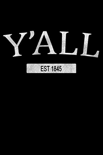 - Y'all Est 1845: Journal for Proud Texans
