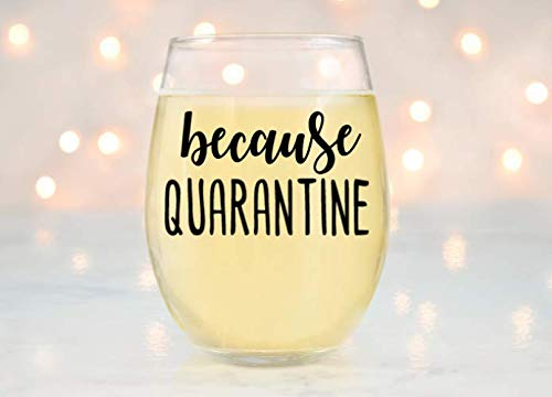 because homeschool wine glass because quarantine stuck at home mom teacher drinking glass corona