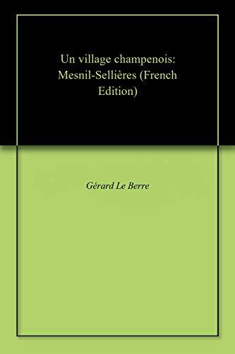 Un village champenois: Mesnil-Sellières (French Edition)
