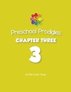 Preschool Prodigies Chapter Three (Preschool Prodigies Workbooks) (Volume 3)