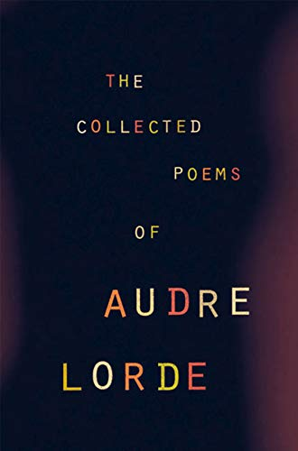 The Collected Poems of Audre Lorde by W W Norton Company