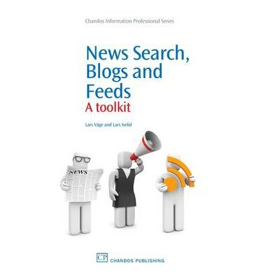 Download [(News Search, Blogs and Feeds: A Toolkit )] [Author: Lars Iselid] [Oct-2010] pdf epub