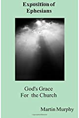 God's Grace for the Church: Exposition of Ephesians Paperback