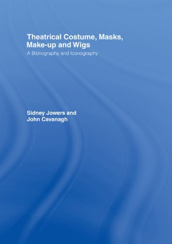 Eighteenth Century Theatre Costumes (Theatrical Costume, Masks, Make-Up and Wigs: A Bibliography and Iconography (The Motley Bibliographies, 4))