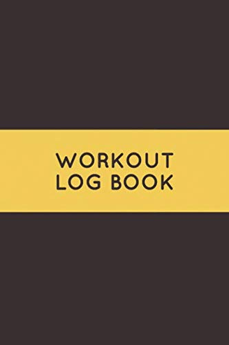 Workout Log Book: Undated Fitness and Workout Journal Notebook Cardio and Strength Training (Volume 10)