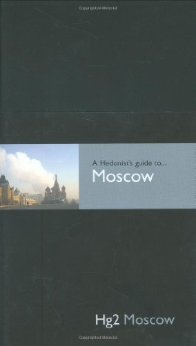 Hedonist's Guide To Moscow 1st Edition (A Hedonist's Guide to...)