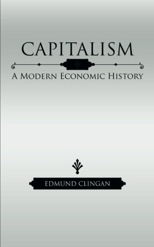 Capitalism: A Modern Economic History