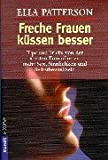 img - for Freche Frauen k ssen besser. book / textbook / text book