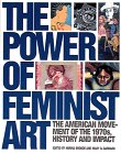 Power of Feminist Art: The American Movement of the 1970's History and Impact