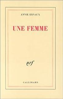 Une femme, Ernaux, Annie
